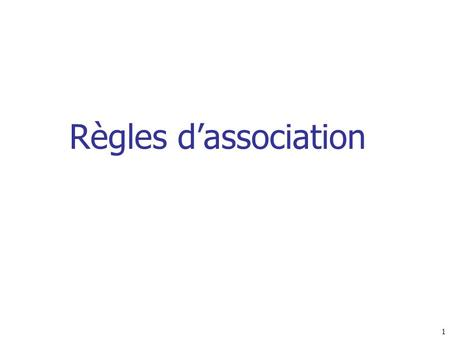 Règles d'association.