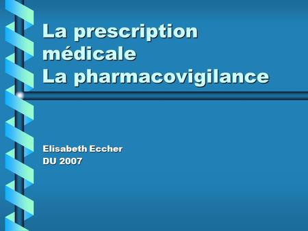 La prescription médicale La pharmacovigilance