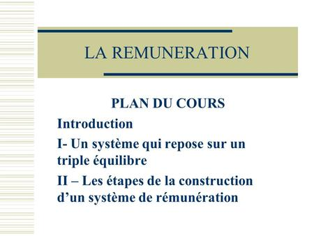 LA REMUNERATION PLAN DU COURS Introduction