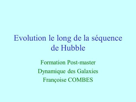 Evolution le long de la séquence de Hubble