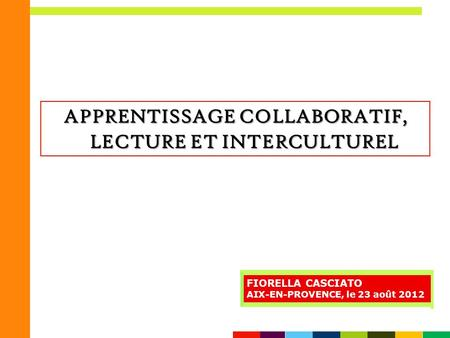 APPRENTISSAGE COLLABORATIF, LECTURE ET INTERCULTUREL