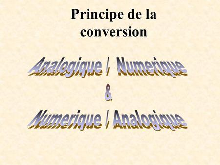 Principe de la conversion