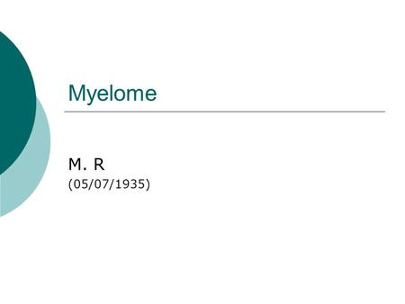 Myelome M. R (05/07/1935).