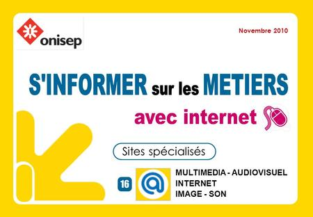 MULTIMEDIA - AUDIOVISUEL INTERNET IMAGE - SON Sites spécialisés 16 Novembre 2010.