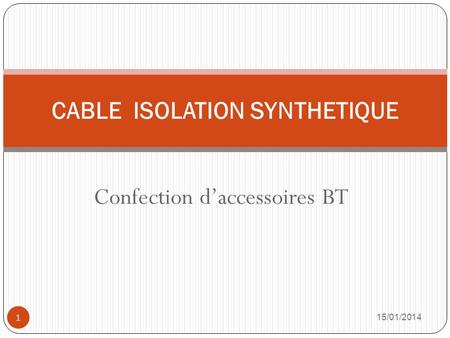 CABLE ISOLATION SYNTHETIQUE
