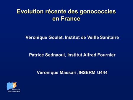 Evolution récente des gonococcies en France