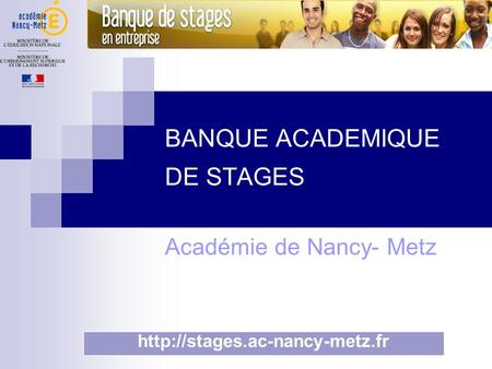 BANQUE ACADEMIQUE DE STAGES Académie de Nancy- Metz