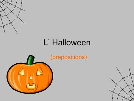 L' Halloween (prepositions).