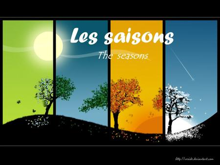 Les saisons The seasons