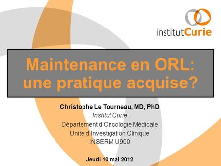 Maintenance en ORL: une pratique acquise?