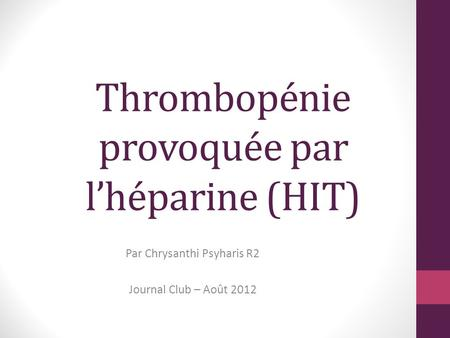 Thrombopénie provoquée par l'héparine (HIT)