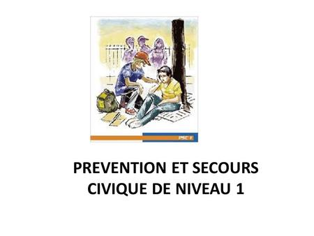 PREVENTION ET SECOURS CIVIQUE DE NIVEAU 1