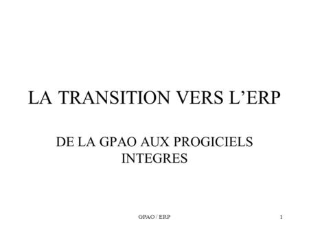 LA TRANSITION VERS L'ERP