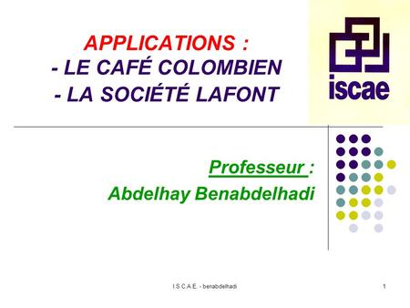 APPLICATIONS : - LE CAFÉ COLOMBIEN - LA SOCIÉTÉ LAFONT
