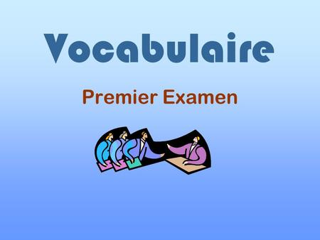 Vocabulaire Premier Examen.