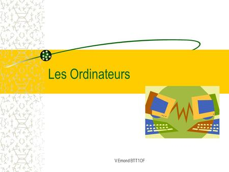 Les Ordinateurs V.Emond BTT1OF.