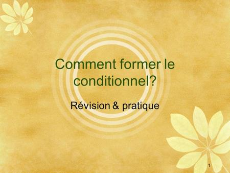Comment former le conditionnel?