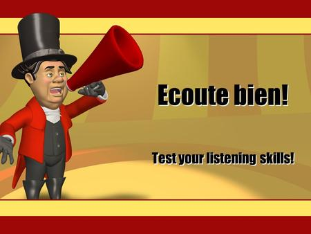 Ecoute bien! Test your listening skills! On each slide you will see a sound icon. Click on this to hear a French number. Then click on the word for the.