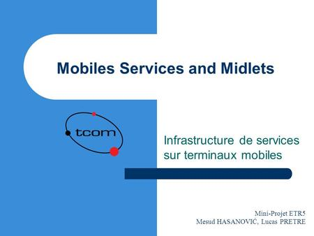 Mobiles Services and Midlets