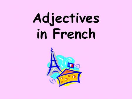 Adjectives in French.