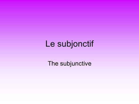 Le subjonctif The subjunctive. Le subjonctif QUE The subjunctive is used in a number of circumstances, and is usually dependent on QUE. These are outlined.