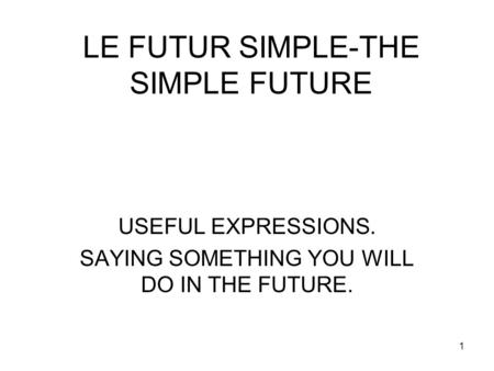 LE FUTUR SIMPLE-THE SIMPLE FUTURE
