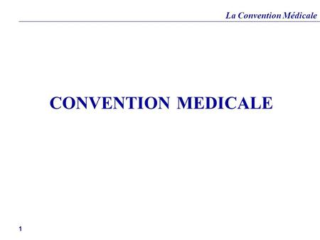 CONVENTION MEDICALE.