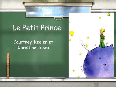 Le Petit Prince Courtney Keeler et Christine Sowa.