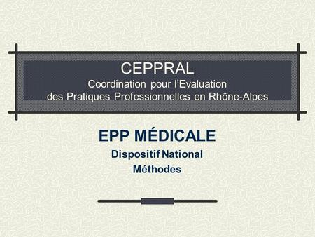 EPP MÉDICALE Dispositif National Méthodes