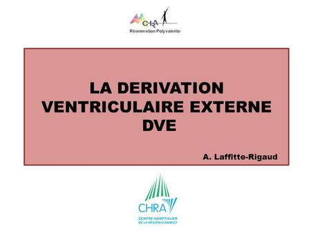 LA DERIVATION VENTRICULAIRE EXTERNE DVE