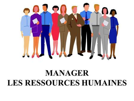 MANAGER LES RESSOURCES HUMAINES
