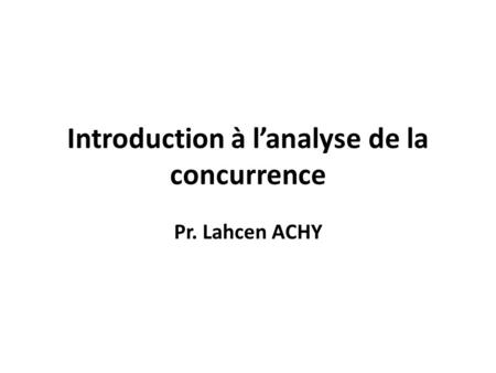 Introduction à l'analyse de la concurrence