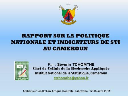 RAPPORT SUR LA POLITIQUE NATIONALE ET INDICATEURS DE STI AU CAMEROUN