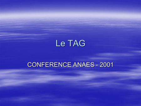 Le TAG CONFERENCE ANAES - 2001.