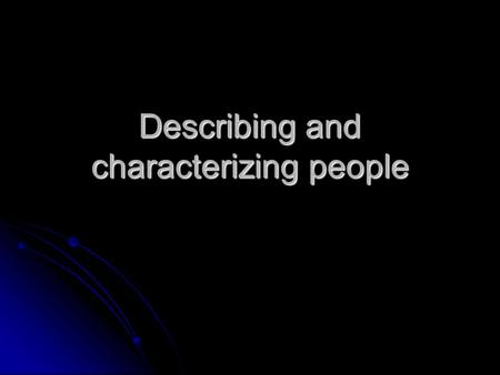 Describing and characterizing people