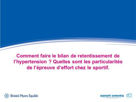 Comment faire le bilan de retentissement de l'hypertension