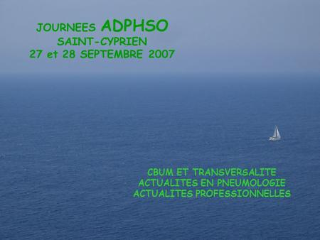 Adphso JOURNEES ADPHSO SAINT-CYPRIEN 27 et 28 SEPTEMBRE 2007