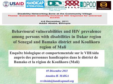 Behavioural vulnerabilities and HIV prevalence among persons with disabilities in Dakar region of Senegal and Bamako district and Koulikoro region of Mali.