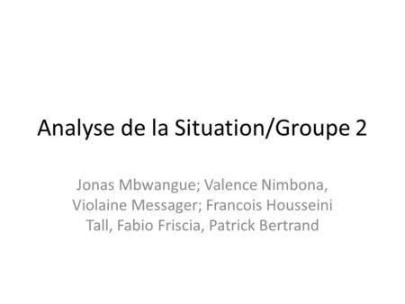 Analyse de la Situation/Groupe 2