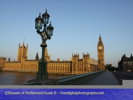 ©Houses of Parliament/Susie B – freedigitalphotographs.net.
