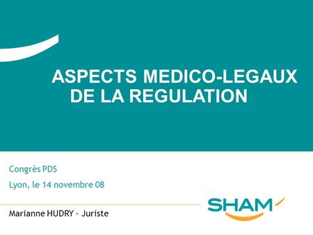 ASPECTS MEDICO-LEGAUX DE LA REGULATION