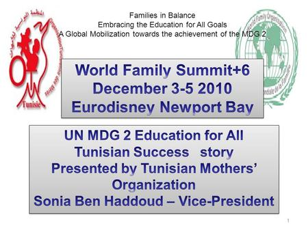 1 Families in Balance Embracing the Education for All Goals A Global Mobilization towards the achievement of the MDG 2.