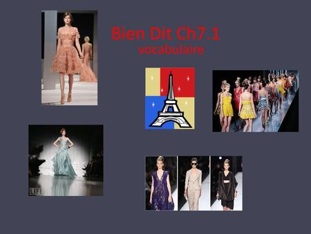 Bien Dit Ch7.1 vocabulaire. Les Vêtements Which French designer brands do you know? You probably know more than you think… What are: à la mode and couture.