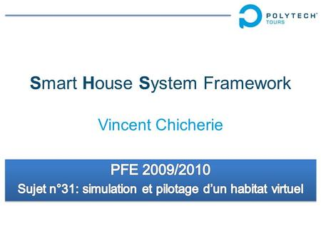 Smart House System Framework Vincent Chicherie