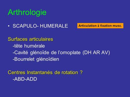 Arthrologie SCAPULO- HUMERALE Surfaces articulaires -tête humérale
