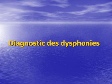 Diagnostic des dysphonies