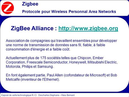 Protocole pour Wireless Personnal Area Networks ZigBee Alliance :