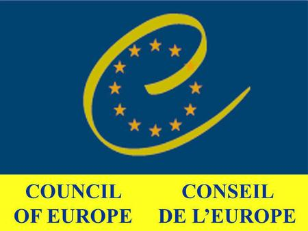 CONSEIL DE LEUROPE COUNCIL OF EUROPE States not member : Holy seat Belarus.