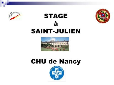 STAGE à SAINT-JULIEN CHU de Nancy