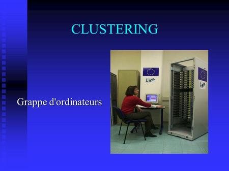 CLUSTERING Grappe d'ordinateurs.